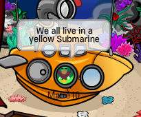 We all live in a yellow submarine,yellow submarine,yellow submarine :D